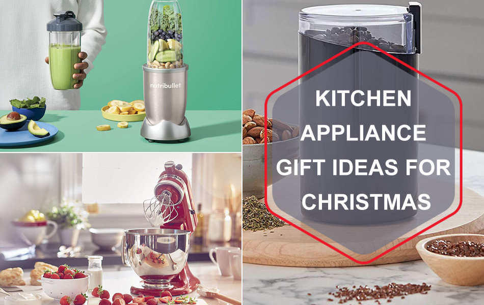 Best Kitchen Appliance Gift Ideas for Christmas 2019