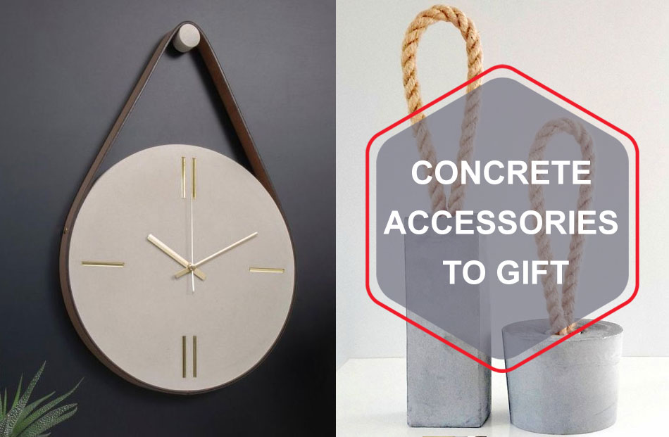 Concrete accessories to gift