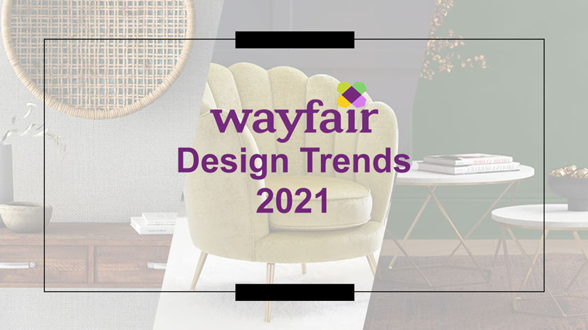 Wayfair Experts Predict 2021 Design Trends
